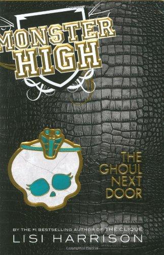 9780316099110: The Ghoul Next Door (Monster High)