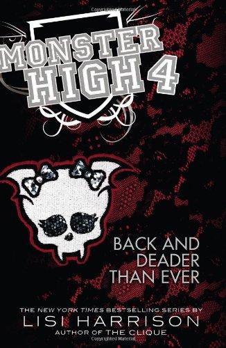9780316099172: Monster High: Back and Deader Than Ever (Monster High (Books))