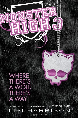 9780316099196: Where There's a Wolf, There's a Way (Monster High)