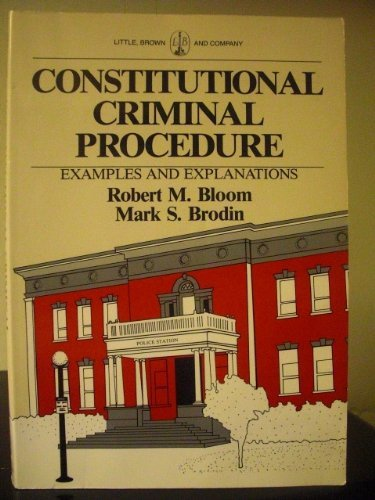 9780316099868: Constitutional Criminal Procedure: Examples and Explanations