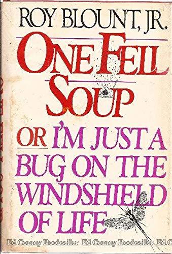 One Fell Soup: Blount, Roy Jr.