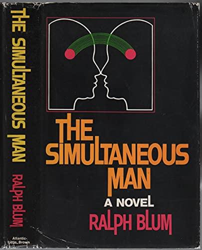 9780316100281: The Simultaneous Man: A Novel.
