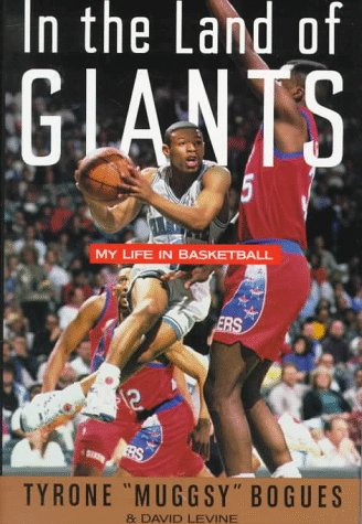In the Land of the Gaints: My Life In Basketball: Bogues, Tyrone
