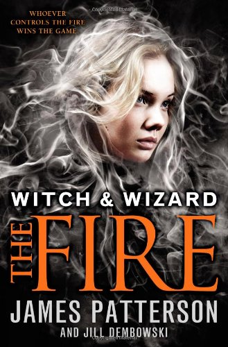 9780316101752: The Fire (Witch & Wizard)