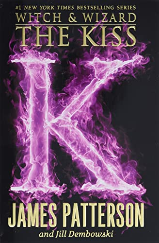 9780316101769: The Kiss (Witch & Wizard)