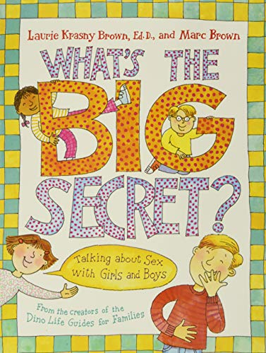 9780316101837: What's the Big Secret?: Talking about Sex with Girls and Boys