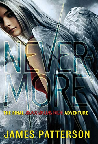 9780316101844: Never-More: The Final Maximum Ride Adventure