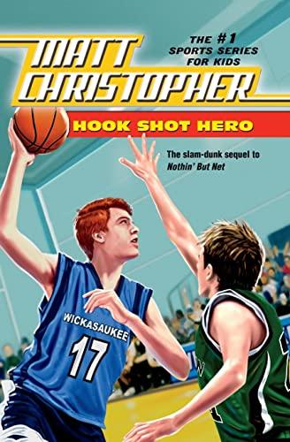 9780316102964: Hook Shot Hero: A Nothin' But Net Sequel (Matt Christopher Sports Fiction)