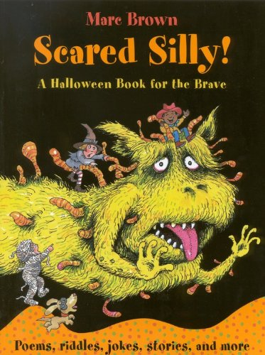 Scared Silly: A Halloween Book for the Brave (0316103721) by Brown, Marc