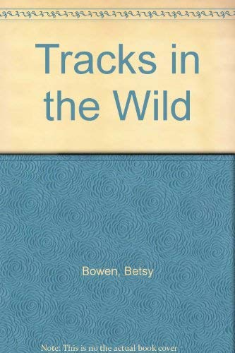 9780316103770: Tracks in the Wild