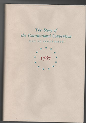 9780316103787: Miracle at Philadelphia: The Story of the Constitutional Convention, May to September 1787