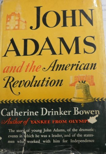 9780316103855: John Adams and the American Revolution