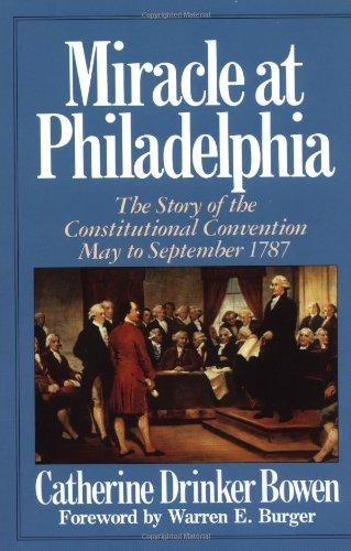 9780316103985: Miracle At Philadelphia: The Story of the Constitutional Convention May - September 1787