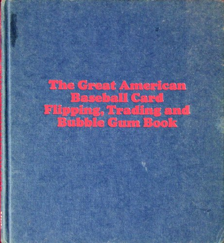 9780316104296: The Great American Baseball Card Flipping, Trading and Bubble Gum Book