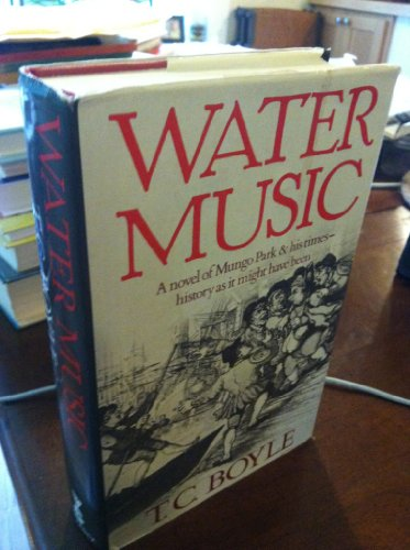 Water Music: T. C. Boyle