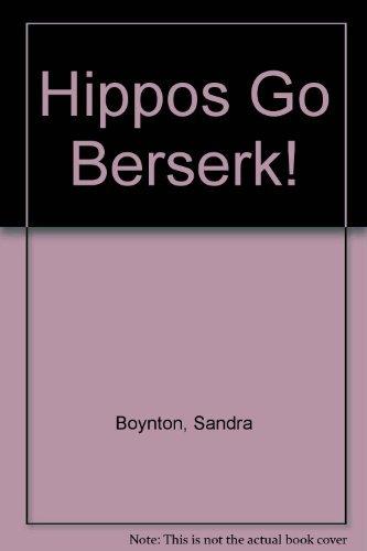 Hippos Go Berserk! (0316104949) by Boynton, Sandra