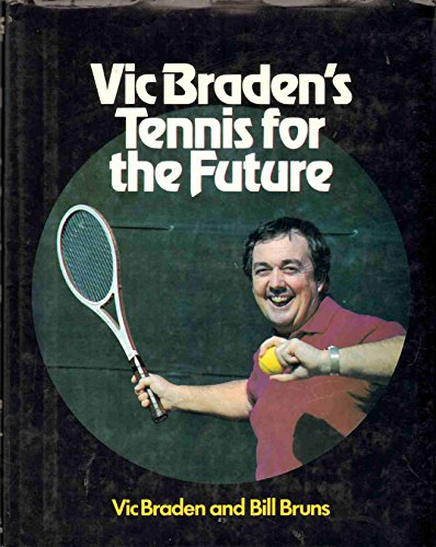 Vic Braden's Tennis for the Future (0316105104) by Braden, Vic; Bruns, Bill