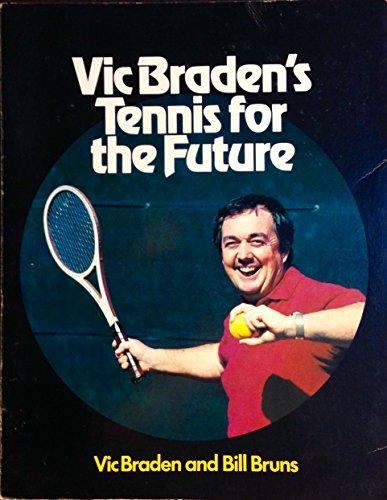 Vic Braden's Tennis for the Future: Braden, Vic