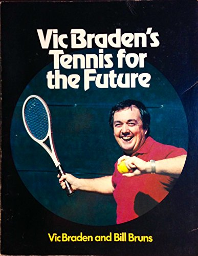 Vic Braden's Tennis for the Future (0316105112) by Braden, Vic