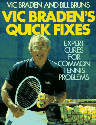 Vic Braden's Quick Fixes: Expert Cures for Common Tennis Problems (0316105155) by Braden, Vic; Bruns, Bill