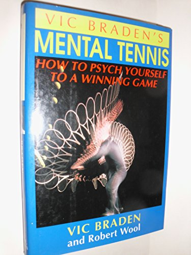 9780316105163: Vic Braden's Mental Tennis: How to Psych Yourself to a Winning Game