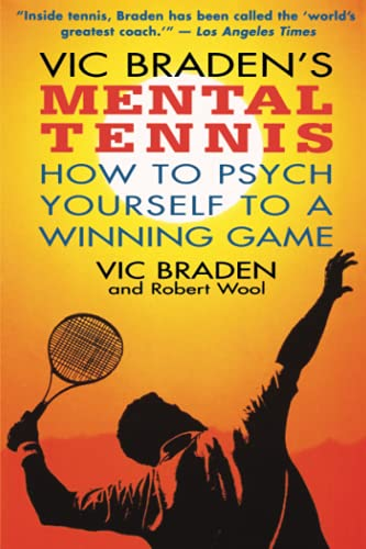 Vic Braden's Mental Tennis: How to Psych Yourself to a Winning Game (0316105171) by Braden, Vic; Wool, Robert