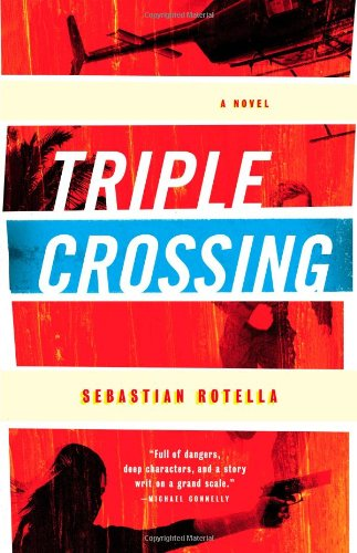 Triple Crossing: A Novel (Signed First Edition): SEBASTIAN ROTELLA