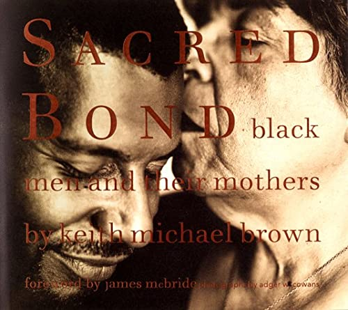 9780316105569: Sacred Bond: Black Men and Their Mothers