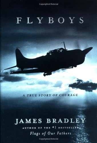 Flyboys: A True Story of Courage (Signed): Bradley, James