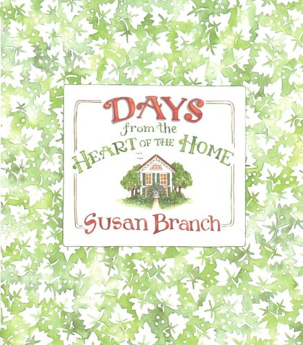 Days from the Heart of the Home: Susan Branch