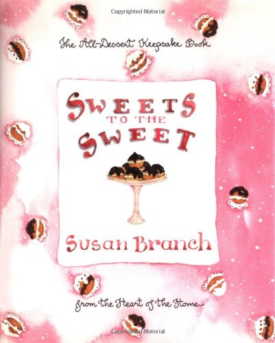 Sweets to the Sweet: The All-Dessert Keepsake Book (SIGNED): Branch, Susan