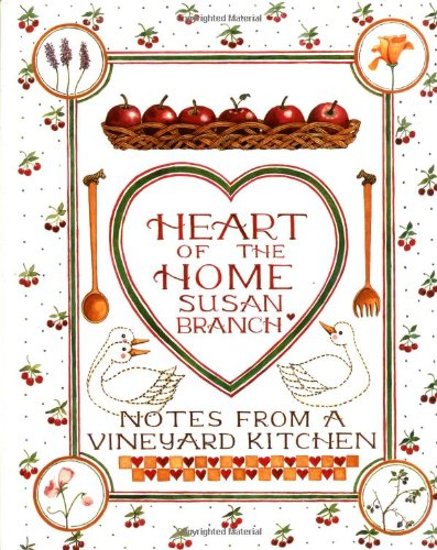 9780316106313: Heart of the Home: Notes From a Vineyard Kitchen