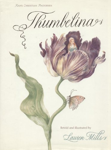 Hans Christian Andersen's Thumbelina (Retold and Illustrated: Mills, Lauren and