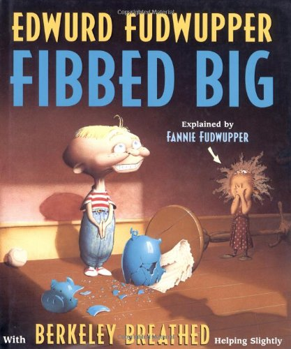 Edwurd Fudwupper Fibbed Big: Explained by Fannie Fudwupper ***SIGNED***: Berkeley Breathed