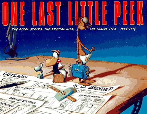 One Last Little Peek, 1980-1995: The Final Strips, The Special Hits, The Inside Tips.: Breathed, ...