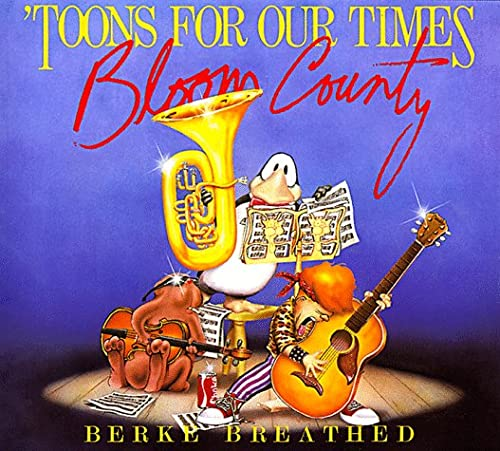 9780316107099: Toons for Our Times: A Bloom County Book of Heavy Metal Rump 'N Roll
