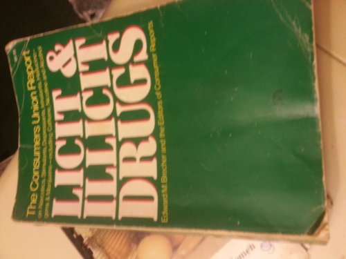 Licit and Illicit Drugs; The Consumers Union: Edward M. Brecher
