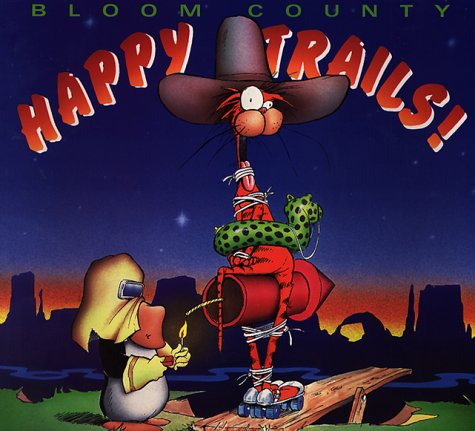 Happy Trails: A Bloom County Book (SIGNED)