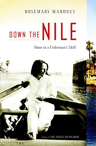 9780316107457: Down The Nile: Alone in a Fisherman's Skiff