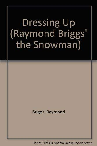 Dressing Up (Raymond Briggs' the Snowman): Raymond Briggs
