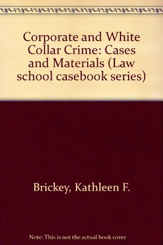 9780316108201: Corporate and White Collar Crime: Cases and Materials (Law School Casebook Series)