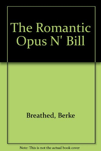 9780316108799: The Romantic Opus N' Bill