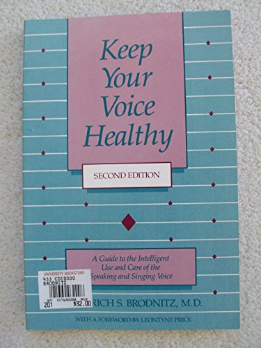 9780316109024: Keep Your Voice Healthy: A Guide to the Intelligent Use and Care of the Speaking and Singing Voice