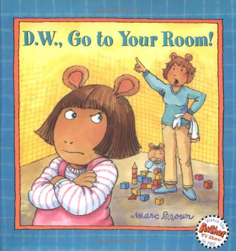 D.W., Go to Your Room! (D. W. Series) (9780316109055) by Marc Brown
