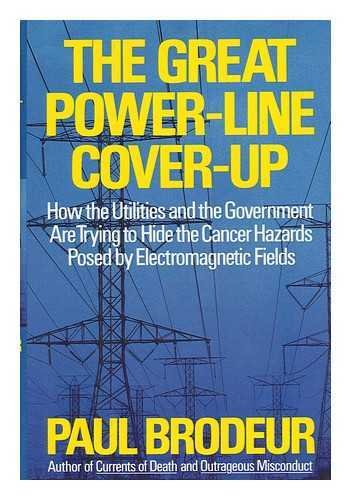 9780316109093: The Great Power-Line Cover-Up: How the Utilities and the Government Are Trying to Hide the Cancer Hazard Posed by Electromagnetic Fields