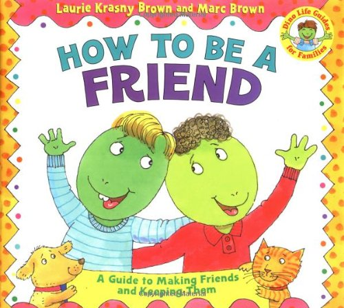 9780316109130: How to Be a Friend (Dino Life Guides for Families)