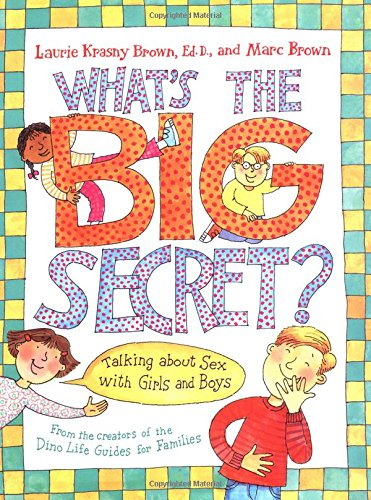 9780316109154: What's the Big Secret?: Talking about Sex with Girls and Boys