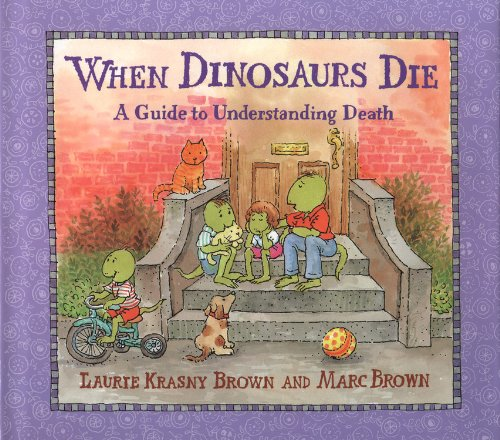 9780316109178: When Dinosaurs Die: A Guide to Understanding Death (Dino Life Guides for Families)
