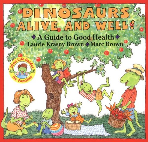 9780316110099: Dinosaurs Alive and Well!: A Guide to Good Health (Dino Life Guides for Families)