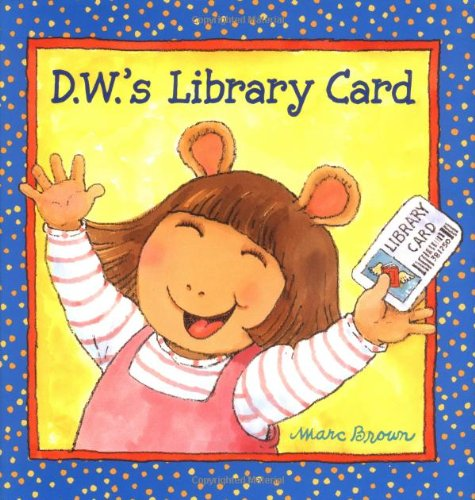 9780316110136: D.W.'s Library Card (D. W. Series)